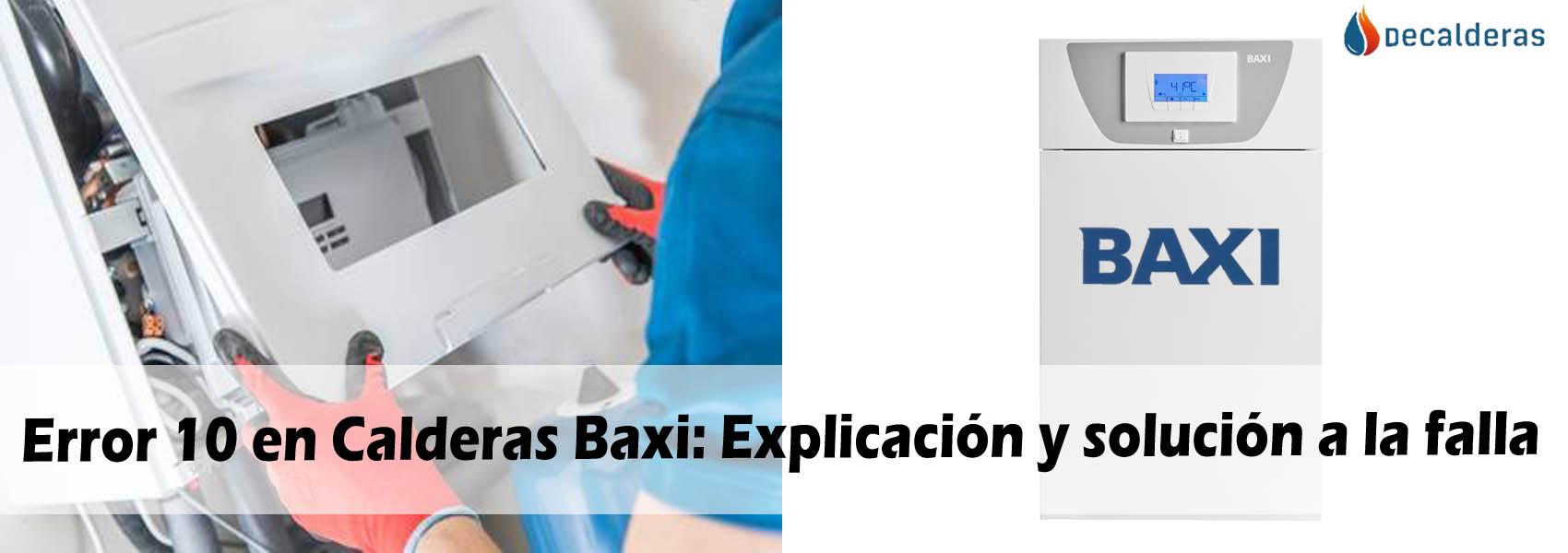 Error 10 en Calderas Baxi-Explicación y solución a la falla-2020