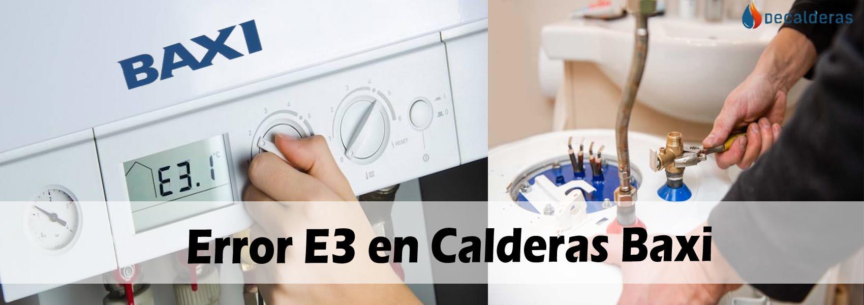 Error E3 en Calderas Baxi
